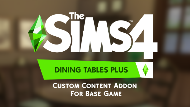 The Sims 4 Dining Tables Plus - The Sim Architect